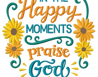 In the Happy Moments, Praise God Embroidered on Made-to-Order Pillow Cover
