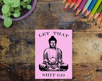 Buddha Sticker Decal  Pink - Laptop Sticker - Window Decal - Notebook Sticker - Phone Sticker - Let that shit go