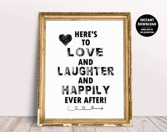 Here's to Love Laughter and Happily Ever After, Wedding Love Sing, Wedding Reception Sign, PRINTABLE