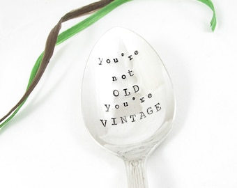 Funny Birthday Gift. Stamped Cereal Spoon. Vintage Silverware. You're Not Old You're Vintage. Ice Cream Spoon. 544SP