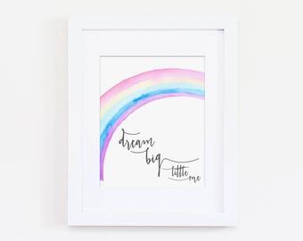 Dream Big Little One Nursery Art Print, Rainbow Baby, Rainbow Theme Nursery Wall Art, Girls Bedroom Art, Kids Wall Art, Rainbow Art Print
