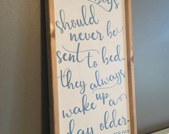Little boys should never be sent to bed. Wood sign. Nursery decor.