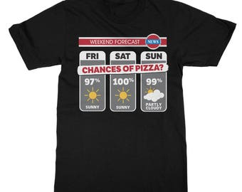Weekend Weather Sunny With a Chance of Pizza T-Shirt - Funny pizza shirt cute pizza gift new cotton