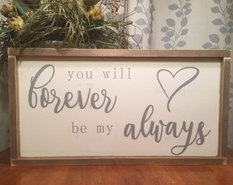 "25.5""x13.5"" You Will Forever Be My Always/wood sign/word art/distressed sign/wall décor/rustic"