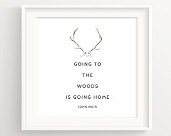 "John Muir Antler Print - ""Going to the woods is going home."" - Nature Quote"
