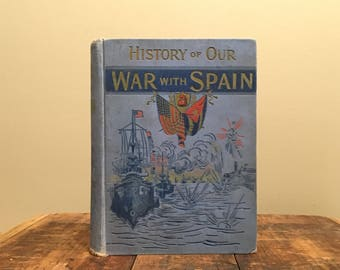 History of Our War with Spain, Decorative Victorian Book, Antique Book with Maps and Color Illustrations