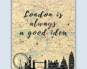 London is always a good idea, London England Decor, London Skyline, London Art Print, London Decor, London Map