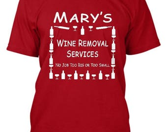 Personalized Wine T Shirt - YOUR NAME Wine Removal Services No Job Too Big or Too Small, red wine shirt, wine lover, custom t shirt, women's