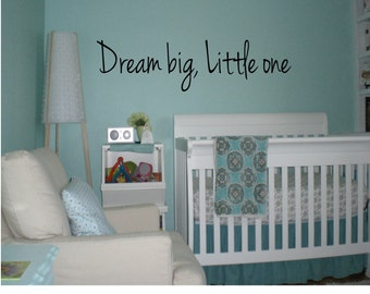Dream big, Little one Wall Decal - Nursery decal - Baby Gift - Baby Shower