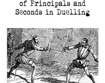 Code of Honor Duelling Rules Government Principal Seconds