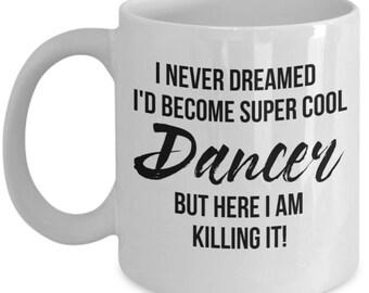 Dancer Mug, Dancer Gift, Gift For Dancer, Personalized Dancer, Funny Dancer, Dance teacher, Dance Instructor, Choreography, Dance Mug, Gift