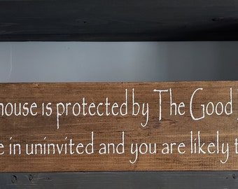 This House is protected by the Good Lord and a Gun come in uninvited and you are likely to meet both*wood sign*Farmhouse Decor*Inspirational