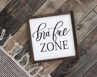 NEW* Bra Free Zone Sign, Farmhouse Home Decor, Rustic Wall Art, Wood Framed Sign, Farmhouse Style, Funny Signs