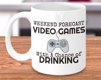 Video Gamer Mug - Weekend Forecast - Video Games with a Chance of Drinking - Gamer Coffee Mug