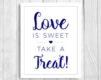 Love is Sweet, Take a Treat 8x10 Printable Navy Blue and White Wedding Candy Buffet Sign, Dessert Table, Favor Table Instant Download