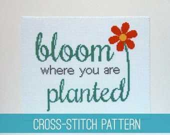 Gardening Cross Stitch PDF Pattern - Instant Download - Bloom Where You Are Planted - English Proverb Quote - Typographic Art Instructions