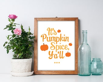 It's Pumpkin Spice, Ya'll Printable Wall Art Print in Orange and White for Home Gallery - 8x10 - Fall Decor for Halloween
