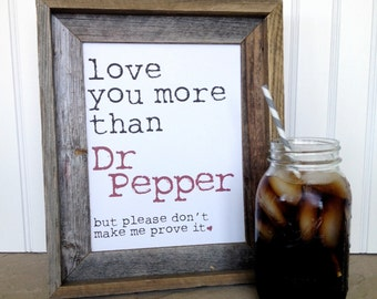 Love You More Than Dr Pepper Digital Art - Instant Download