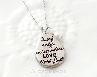 Custom Hand Stamped Jewelry - Grief Only Exists Where Love Lived First Tear Drop Necklace - Grief Jewelry - Remembrance - Loss Grief Jewelry