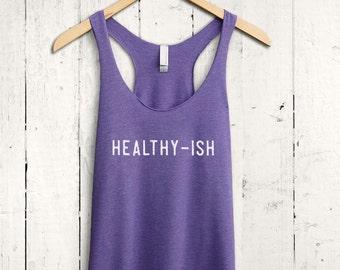 Healthy-Ish Tank Top, Funny Gym Tank Top, Womens Workout Tank Shirt, Racerback Tank Top, Gym Tanks for Women