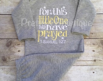 Gender neutral baby gown -- For this Child I or WE have Prayed newborn gown. Can be done in any color combo