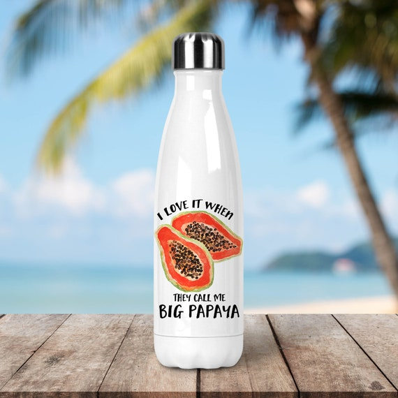 Stainless Steel Water Bottle - I Love it When They Call Me Big Papaya - Funny Fruit  - BPA Free Eco Friendly Water Bottle