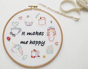 Custom It Makes Me Happy Embroidery Hoop Art