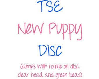 New Puppy Disc - Add a Disc to TSE Bracelet/Necklace