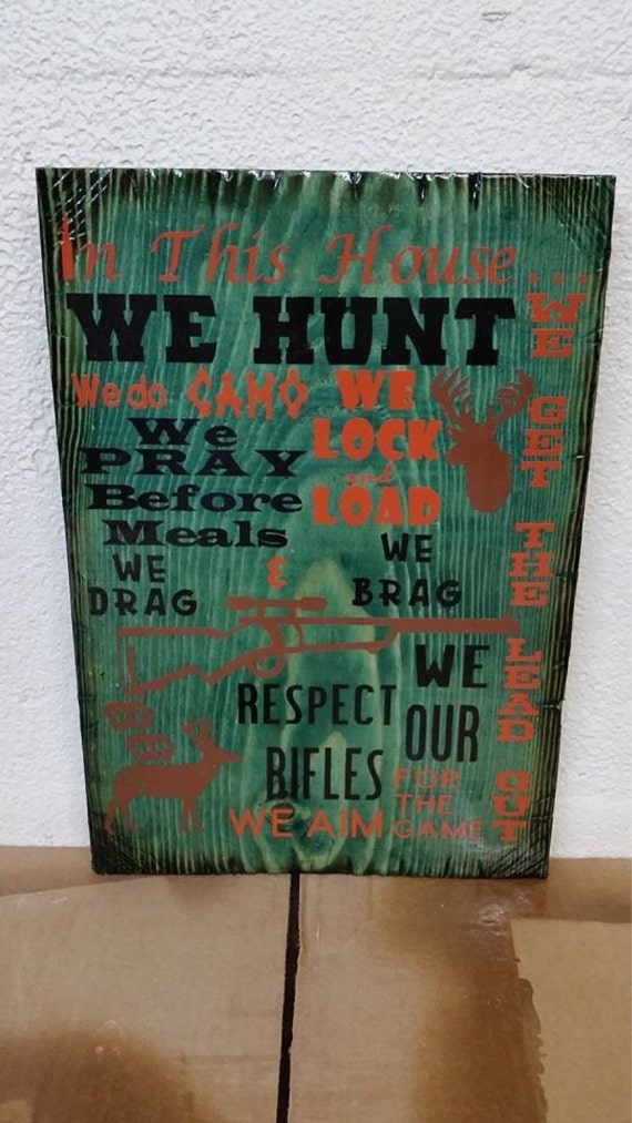 Camo Hunter In this house sign
