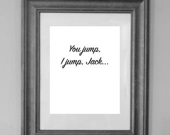 Gilmore Girls Quote / You Jump, I Jump, Jack / Wall Art Decor / INSTANT DOWNLOAD