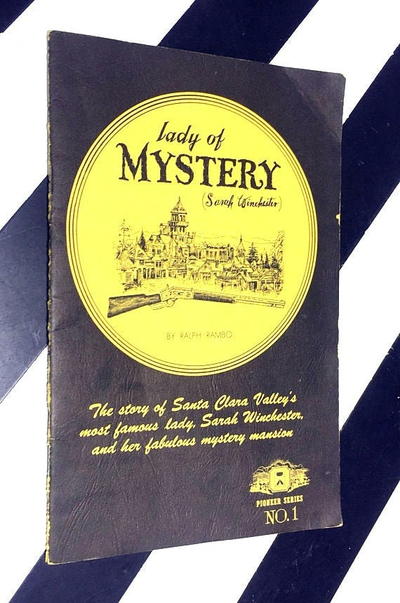 Lady of Mystery: Sarah Winchester by Ralph Rambo (1967) softcover stapled pamphlet