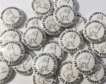 Eat Your Own F*cking Leg Lamb Vegan Activism pin back button badge set of 3