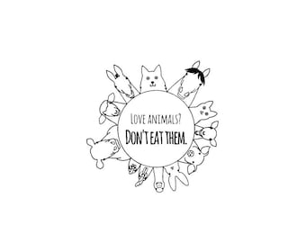 Love Animals Don't Eat Them Vinyl Sticker/Decal