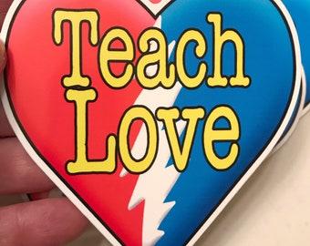 Teach Love Art Sticker Grateful Dead And Company Vinyl Hippie Decal Slap