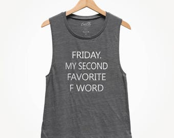 Friday My Second Favorite F-Word, Women's Muscle Tee, Humor Tank Top, Yoga Tank Top, Workout Tank Top, Fitness Tank Top, Funny Tank Top