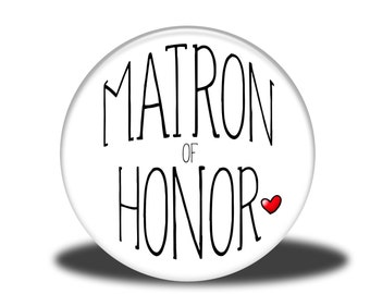 """Wedding Party Title - 1"""" Button - Matron of Honor"""