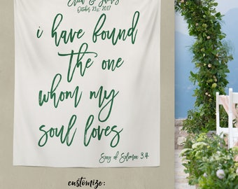 I Have Found the one Whom my soul loves, Song of Solomon 3:4, Bible Verse Wedding Backdrop // W-A35-TP REG1 AA3