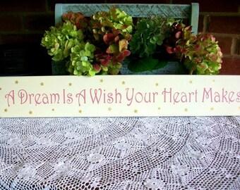 Wood Sign A Dream is a Wish Your Heart Makes Fairy Tale Wall Decor, Wall Art Nursery, Wedding Decor