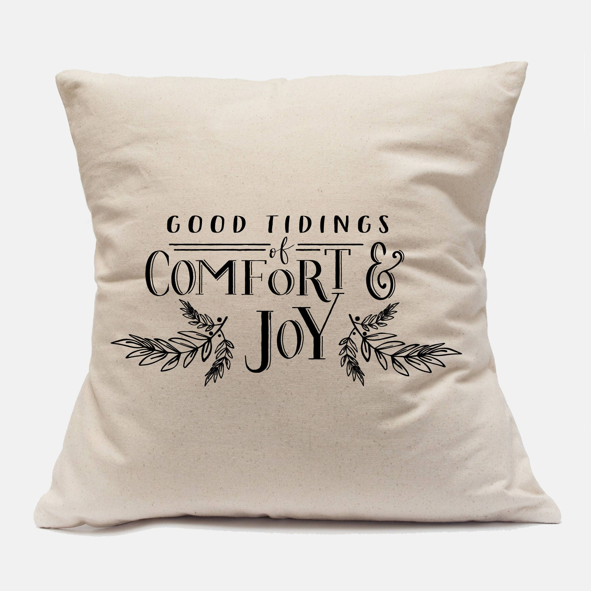 Good Tidings of Comfort and Joy Pillow Cover Comfort and Joy