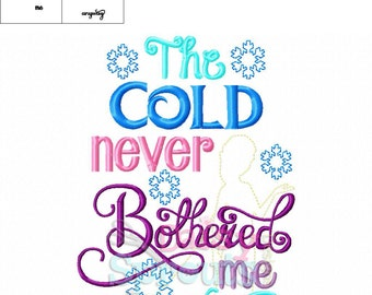 The Cold Never Bothered Me Anyway 2 - Machine Embroidery- Instant Download