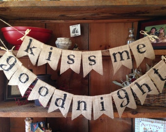 Kiss Me Goodnight Burlap Bunting, Pennant, Garland, Burlap Bunting, Bunting, Home Decor, Burlap Bedroom Decor