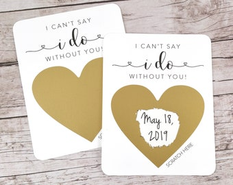 Bridesmaid Proposal Wedding Date Scratch Off, Bridesmaid Save the Date, Wedding Date Reveal, I Can't Say I Do Without You - (FPSWDS1)