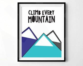 Climb Every Mountain Print | Mountain Nursery Print | Nursery, Child's Room Decor | Digital Download