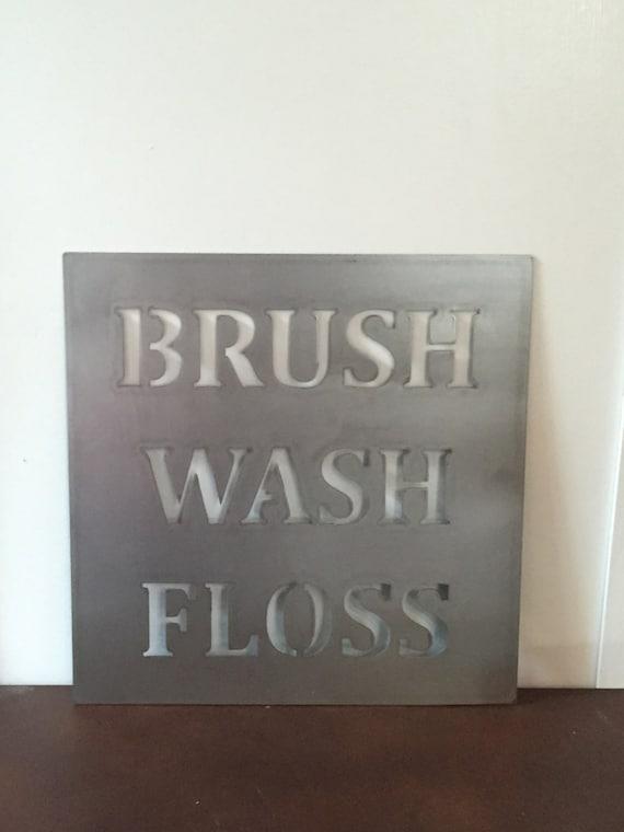 Brush Wash Floss - metal sign