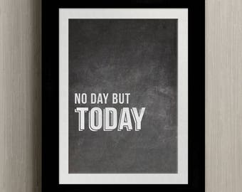 INSTANT DOWNLOAD | No Day But Today | RENT Broadway Musical Quote | Motivational Art Printable (print on your own) 8x10 + 11x14 jpg files