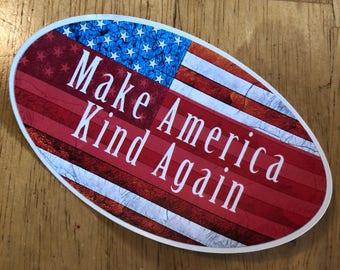 Make America Kind Again Vinyl Sticker, American Flag Bumper Sticker, Car Decal, USA Sticker, Stars and Stripes Decal, Peace Bumper Sticker