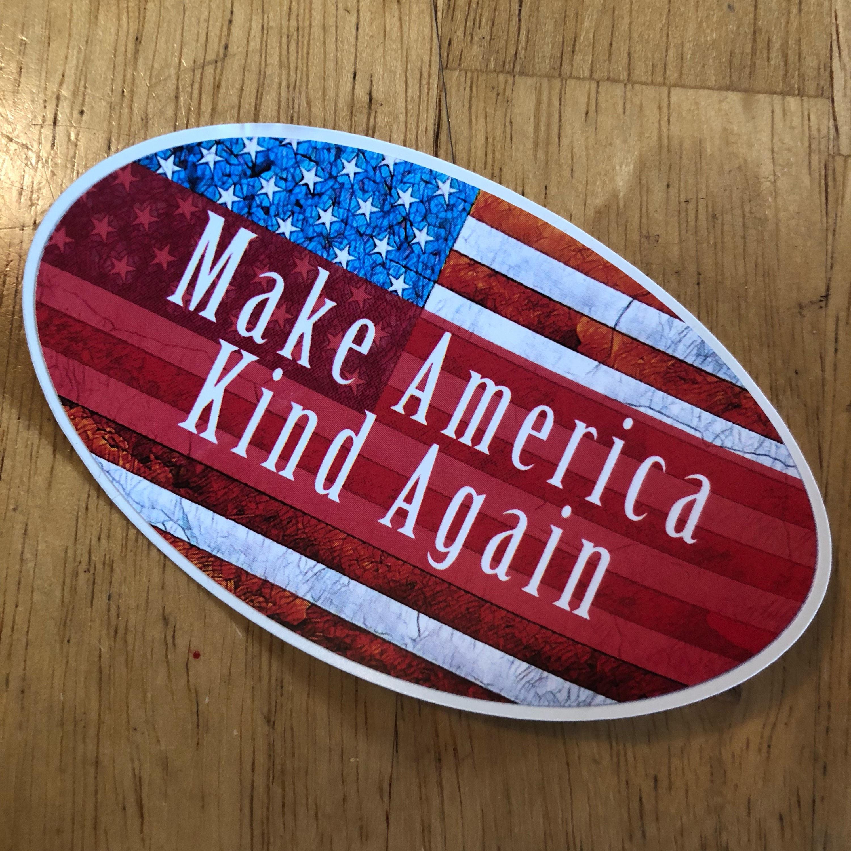 Make America Kind Again Vinyl Sticker American Flag Bumper - Custom made bumper stickers