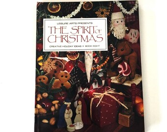 Vintage Book The Spirit of Christmas Creative Holiday Ideas Book 8 by Leisure Arts 1994
