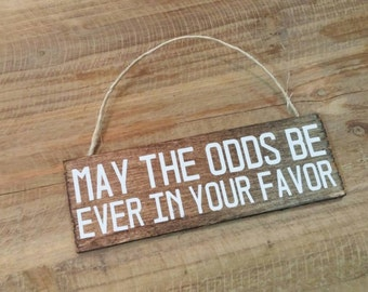 "May the Odds Be Ever in Your Favor 2x6"" Wood Sign Ornament"