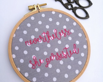 Nevertheless She Persisted, Feminist Embroidery Wall Art, Handwriting Inspirational Quote, Birthday Gift for Her